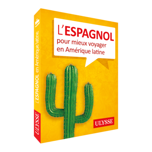 L'espagnol pour mieux voyager en Amérique latine - Ulysse