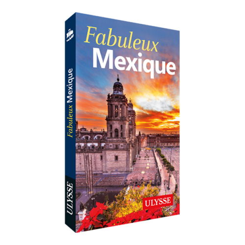 Le guide Ulysse Fabuleux Mexique