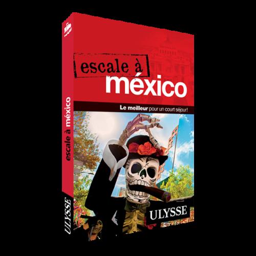 """Guide voyage """"Escale à Mexico"""" par Ulysse"""