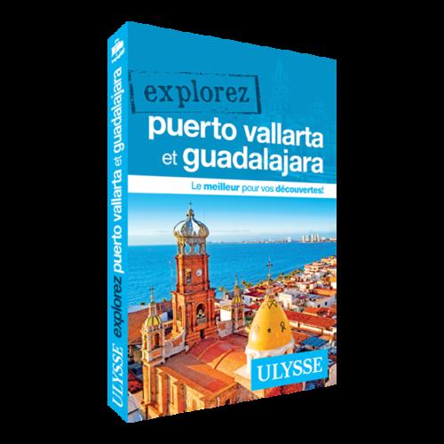 Explorez Puerto Vallarta et Guadalajara - Guide Ulysse