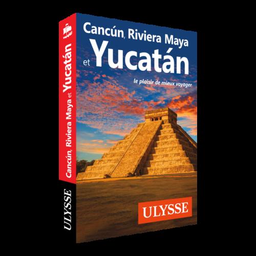 Guide de voyage Ulysse - Cancun, Riviera Maya et Yucatan