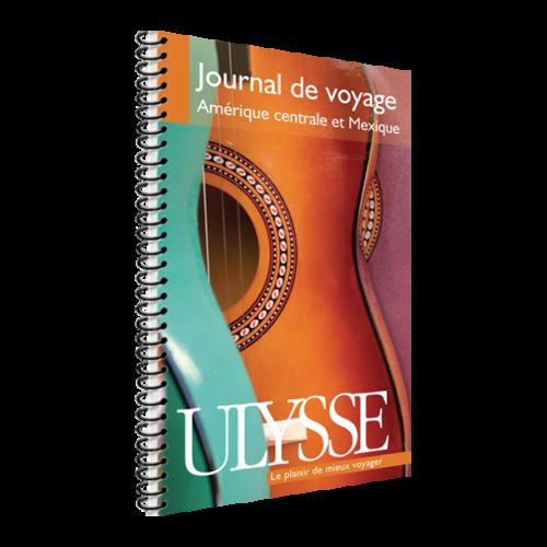 Journal de voyage Amérique centrale et Mexique - Ulysse